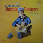 Jimmie Rodgers My Time Ain't Long