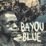 BayouBlue_poster27x41proof_idfa